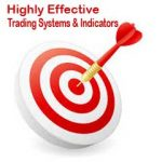 Four Highly Effective Indicators & Forex Trading Systems Every Trader Should Know